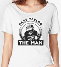 """Bart """"The Man"""" Taylor Women's Relaxed Fit T-Shirt"""