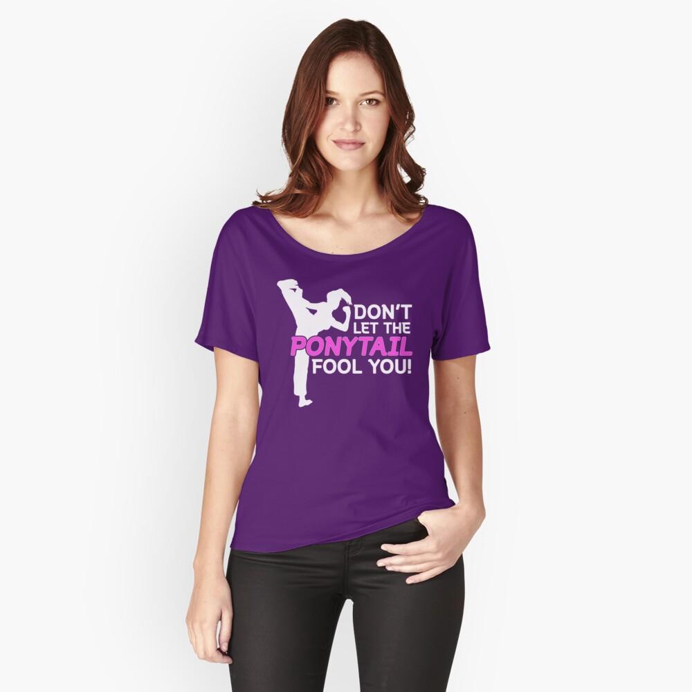 Karate Girls Lassen Sie sich nicht vom Pferdeschwanz täuschen Loose Fit T-Shirt