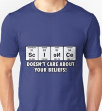Science Doesn't Care About Your Beliefs Unisex T-Shirt