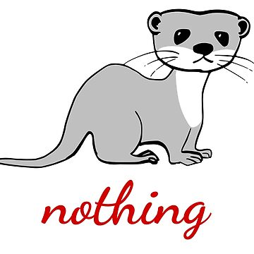 Literally Nothing Otter for dark backgrounds by honeythief