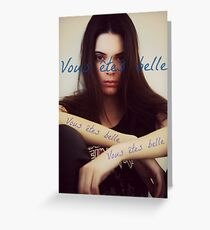 Vous êtes belle - Kendall Jenner Greeting Card