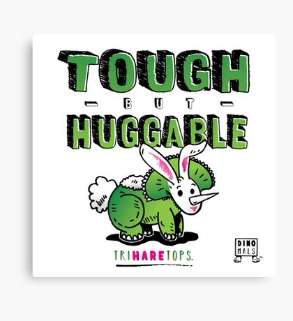 Tough but Huggable Canvas Print