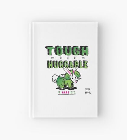Tough but Huggable Hardcover Journal