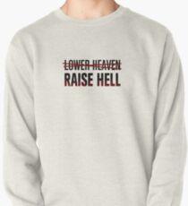 Lower Heaven Raise Hell Pullover