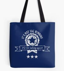 It's not the winning, it's the taking apart Tote Bag