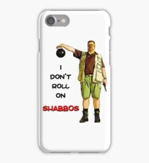 I Don't Roll On Shabbos! by Walter Sobchak iPhone Case/Skin