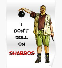 I Don't Roll On Shabbos! by Walter Sobchak Poster