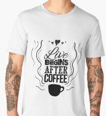 Live begins after coffee Men's Premium T-Shirt