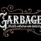 Garbage - That's Where We Belong by skollipsism
