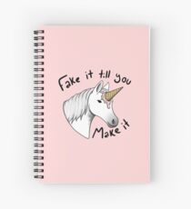 fake it till you make it Spiral Notebook