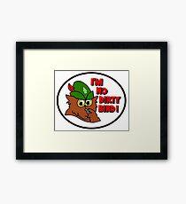 WOODSY OWL I'm no Dirty Bird  Framed Print
