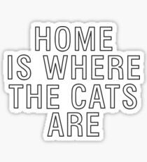 home is where the cats are Sticker