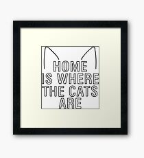 home is where the cats are - with ears Framed Print
