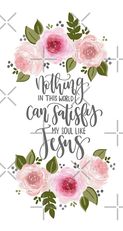 Quot Nothing In This World Can Satisfy My Soul Like Jesus