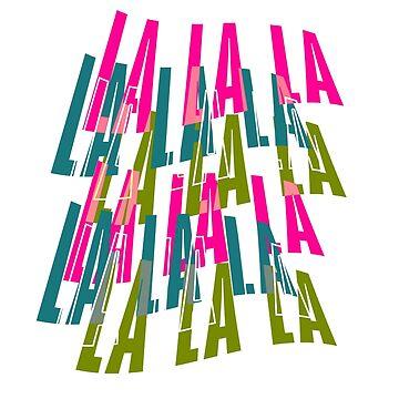 LA LA LA by inspotlight