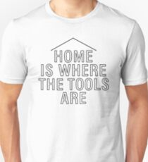 home is where the tools are - with roof T-Shirt