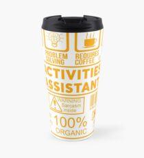 ACTIVITIES ASSISTANT - NICE DESIGN 2017 Travel Mug