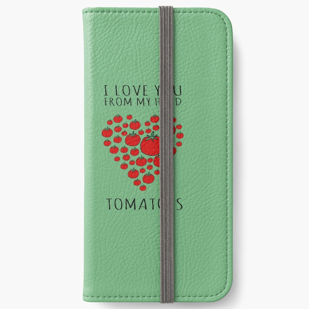 I LOVE YOU FROM MY HEAD TOMATOES iPhone Wallet