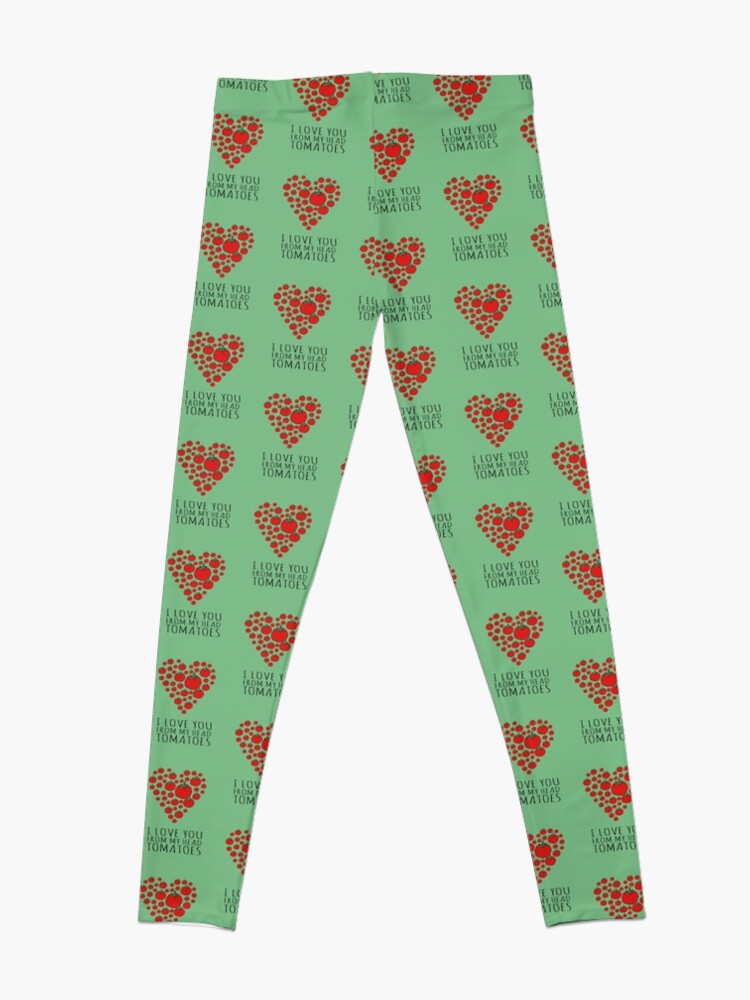 Alternate view of I LOVE YOU FROM MY HEAD TOMATOES Leggings
