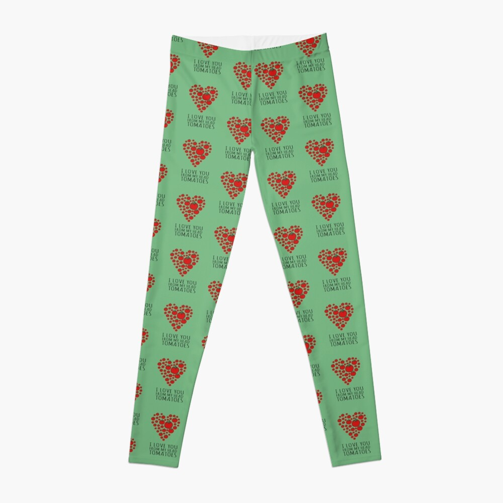 I LOVE YOU FROM MY HEAD TOMATOES Leggings
