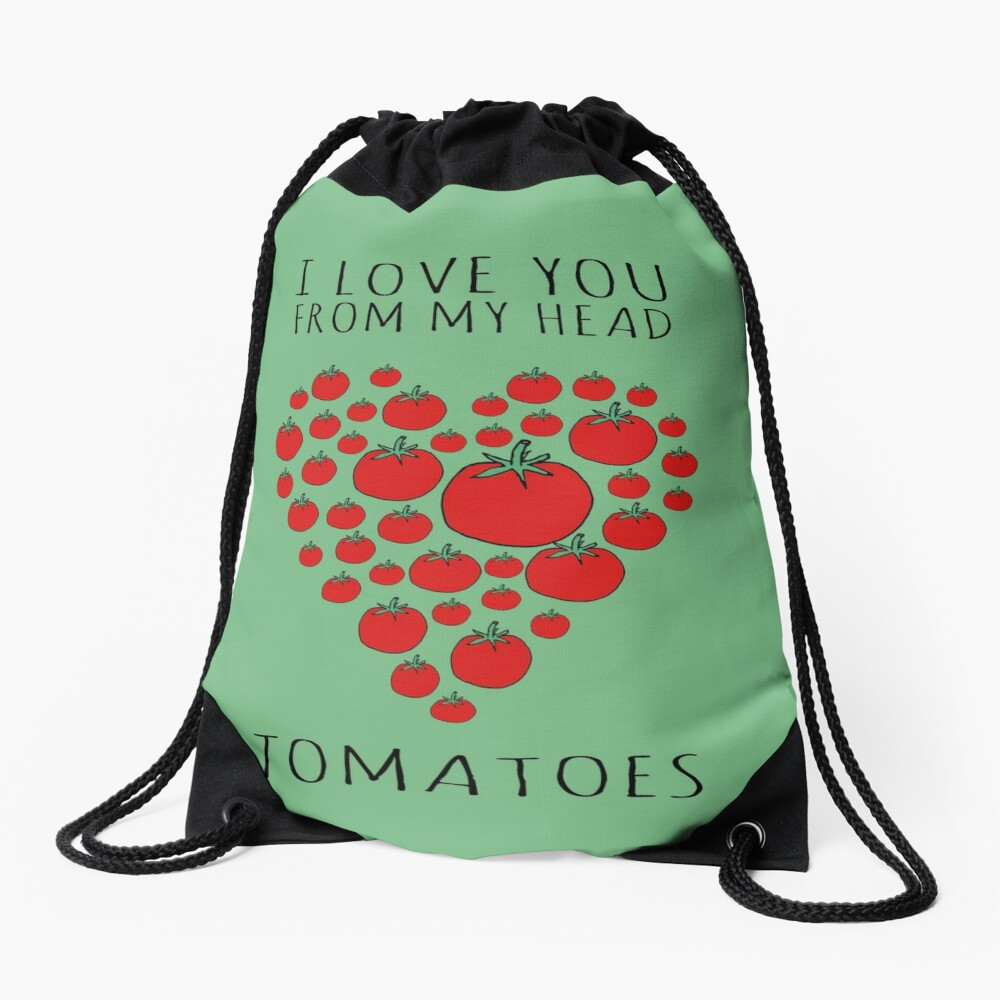 I LOVE YOU FROM MY HEAD TOMATOES Drawstring Bag