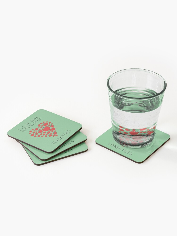 Alternate view of I LOVE YOU FROM MY HEAD TOMATOES Coasters (Set of 4)
