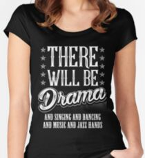 There Will Be Drama Shirt Women's Fitted Scoop T-Shirt