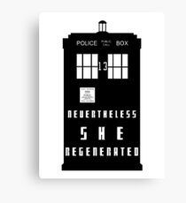 nevertheless, she regenerated Canvas Print