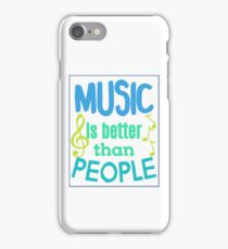 music is better than people #2 iPhone Case/Skin