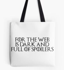 Game of Thrones - Lord of Light, For the night is dark and full or terrors, spoilers, storm of spoilers Tote Bag