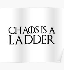 Game of Thrones - Chaos is a ladder, Littlefinger, Petyr Baelish Poster