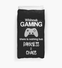 Without Gaming - Funny Video Game Player Merch Duvet Cover