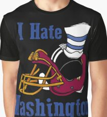 I Hate The Washington Redskins Graphic T-Shirt