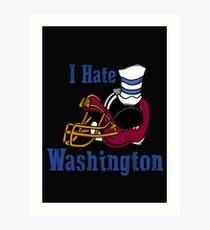I Hate The Washington Redskins Art Print