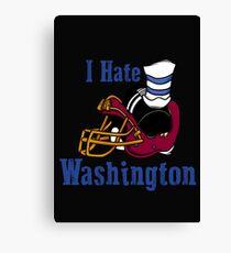 I Hate The Washington Redskins Canvas Print