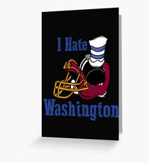 I Hate The Washington Redskins Greeting Card