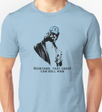 Cubs - Quintana Can Roll. The Dude abides  T-Shirt