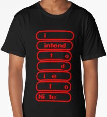 i intend to die tonite - nintendo Long T-Shirt