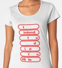 i intend to die tonite - nintendo Women's Premium T-Shirt