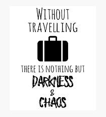 Without Travelling - Funny Adventurer Merch Photographic Print