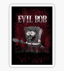 EVIL BOB Sticker