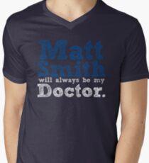 Matt Smith Will Always Be My Doctor Men's V-Neck T-Shirt