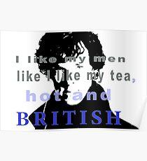 I like my men like I like my tea, hot and British - Sherlock  Poster