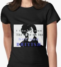 I like my men like I like my tea, hot and British - Sherlock  T-Shirt