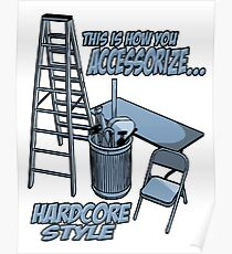 Hardcore accessorizing Poster