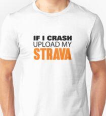 IF I CRASH UPLOAD MY STRAVA Slim Fit T-Shirt