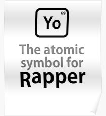 Atomic Symbol for Rapper tshirt Poster