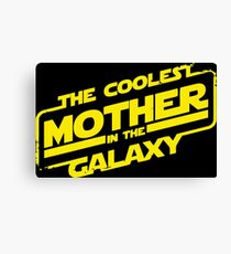 Star Wars - Coolest Mother in the Galaxy Canvas Print