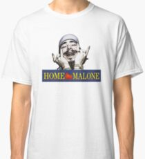 HOME MALONE Classic T-Shirt