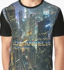 TIMELAX: YOU ARE IN LOS ANGELES CALIFORNIA Graphic T-Shirt
